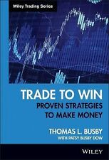 Wiley Trading Ser.: Trade to Win : Proven Strategies to Make Money 382 by...