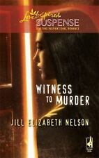 Love Inspired Suspense -Witness to Murder by Jill Elizabeth Nelson (2009, Paper)