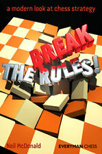 Break the Rules! A Modern Look at Chess Strategy. By Neil McDonald. NEW BOOK