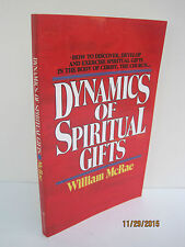 The Dynamics of Spiritual Gifts by William J. McRae