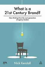 What Is a 21st Century Brand? : New Thinking from the Next Generation of...