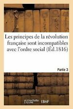Les Principes de la Revolution Francaise Sont Incompatibles Avec l'Ordre...
