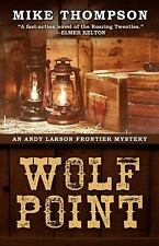 An Andy Larson Mystery: Wolf Point by Mike Thompson (2015, Hardcover, Large...