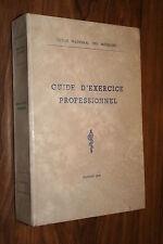 ORDRE NATIONAL DES MEDECINS GUIDE D EXCERCICE PROFESSIONN éd. 1974 BON ETAT