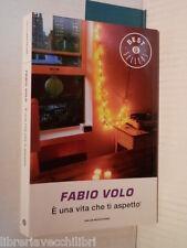 E UNA VITA CHE TI ASPETTO Fabio Volo Mondadori Oscar Grandi Bestsellers 2011 di