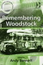 Remembering Woodstock (Ashgate Popular and Folk Music) (Ashgate Popula-ExLibrary