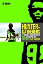 Hunter-Gatherers in History, Archaeology and Anthropology (2004, Hardcover)