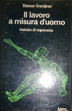 IL LAVORO A MISURA D'UOMO TRATTATO DI ERGONOMIA ETIENNE GRANDJEAN 1986 AA/777