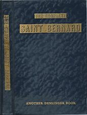 Rare Dog Photo History Book THE COMPLETE SAINT BERNARD Milo Denlinger HBFE 1952