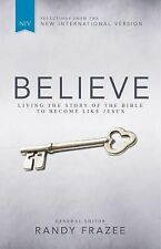 Believe, NIV: Living the Story of the Bible to Become Like Jesus, Frazee, Randy,