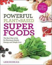 POWERFUL PLANT-BASED SUPER FOODS The Best Way to Eat for Maximum Health Energy