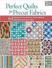 Perfect Quilts for Precut Fabrics : 64 Patterns for Fat Quarters, Charm...