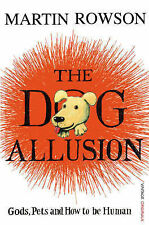 The Dog Allusion: Gods, Pets and How to Be Human, Martin Rowson