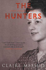 The Hunters: Two Short Novels,Messud, Claire,New Book mon0000052698