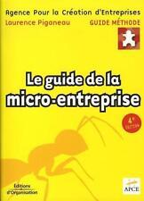 Le guide de la micro-entreprise Agence pour la création d'entreprises   Piganeau
