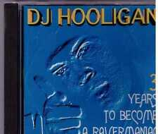DJ HOOLIGAN 3 YEARS TO BECOME A RAVERMANIAC CD