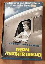 FROM ANOTHER ISLAND, 1963, Sherry Waterman, Illustrated, Hard cover, Book Fine