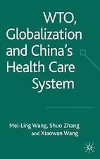 WTO, Globalization and China's Health Care System, , Zhang, S., Wang, M., Very G
