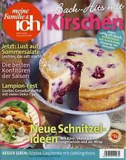Back-Hits mit Kirschen - meine Familie & ich - Heft 7/2015 - neuwertig