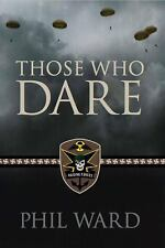 Those Who Dare: Book One in the Raiding Forces Series (Second World War Fiction)