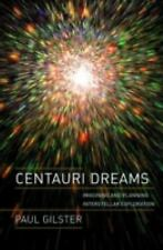 Centauri Dreams: Imagining and Planning Interstellar Exploration-ExLibrary
