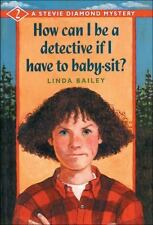Stevie Diamond Mystery: How Can I Be a Detective If I Have to Baby-Sit? No. 2...