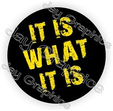 It Is What It Is Hard Hat Sticker | Decal Funny Label Helmet Construction Worker
