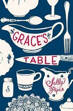 Grace's Table by Sally Piper (2014, Paperback)