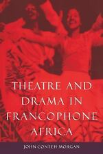 Theatre and Drama in Francophone Africa : A Critical Introduction by John...