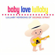 CD Baby Love Lullaby: Lullaby Versions George Strai - Baby Love Lullabye NEW