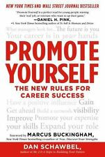 Promote Yourself: The New Rules for Career Success by Dan Schawbel