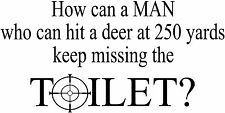 "16"" HUNTING QUOTE HOW MAN CAN MISSING TARGET TOILET VINYL DECAL STICKER"