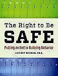 The Right to Be Safe: Putting an End to Bullying Behavior, Meehan PhD, Cricket,