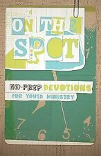 On the Spot: No-Prep Devotions for Youth Ministry by Group Publishing Staff...