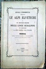 1863 COLLEGAMENTO STRADE FERRATE ITALIA - SVIZZERA PIETRO PALEOCAPA DA ALZANO BG