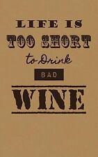 SipSwirlSwallow Wine Tasting Journals: Life Is Too Short to Drink Bad Wine :...