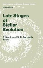Late Stages of Stellar Evolution: Proceedings of the Workshop Held in Calgary, C