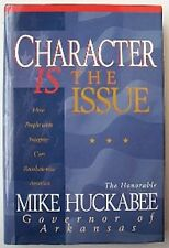 Character Is the Issue - Mike Huckabee - signed Book