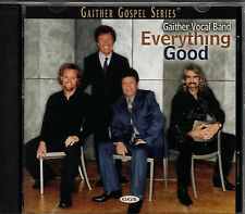 "GAITHER VOCAL BAND...""EVERTHING GOOD ""...""GAITHER GOSPEL SERIES""...OOP GOSPEL CD"