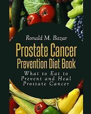 Prostate Cancer Prevention Diet Book : What to Eat to Prevent and Heal...