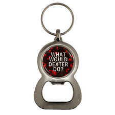 What Would Dexter Do? Bottle Opener Keyring Gift Boxed blood splatter NEW