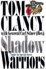 Shadow Warriors : Inside the Special Forces by Tony Koltz, Tom Clancy and...