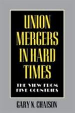 Union Mergers in Hard Times: The View from Five Countries (Cornell International