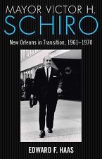 Mayor Victor H. Schiro: New Orleans in Transition, 1961-1970-ExLibrary