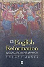The English Reformation: Religion and Cultural Adaption, Jones, Norman, Acceptab