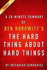 A 30-Minute Summary of Ben Horowitz's : The Hard Thing about Hard Things by...