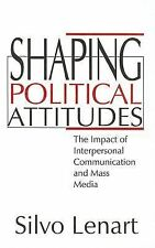 Shaping Political Attitudes: The Impact of Interpersonal Communication and Mass