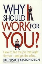 Why Should I Work for You?: How to Find the Job That's Right for ...