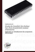 Etude du Transfert de Chaleur Lors d'un Ecoulement Autour D'Obstacles by...