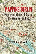 NEW - Mapping Berlin: Representations of Space in the Weimar Feuilleton